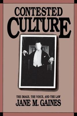 Contested Culture: The Image, the Voice, and the Law