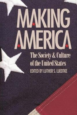 Making America: The Society and Culture of the United States