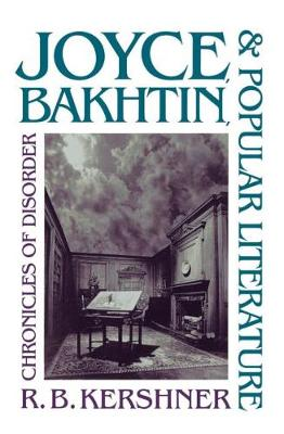 Joyce, Bakhtin, and Popular Literature: Chronicles of Disorder