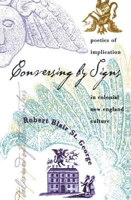 Conversing by Signs: Poetics of Implication in Colonial New England Culture