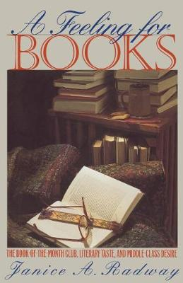 A Feeling for Books: The Book-of-the-Month Club, Literary Taste, and Middle-Class Desire