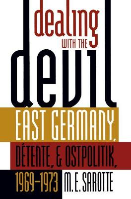 Dealing with the Devil: East Germany, Detente, and Ostpolitik, 1969-1973