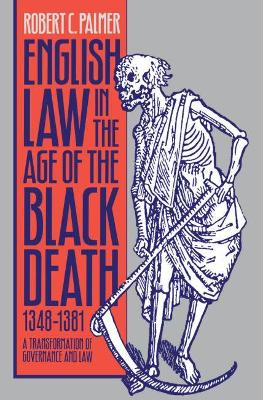 English Law in the Age of the Black Death, 1348-1381: A Transformation of Governance and Law