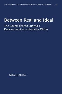 Between Real and Ideal: The Course of Otto Ludwig's Development as a Narrative Writer