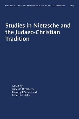 Studies in Nietzsche and the Judaeo-Christian Tradition