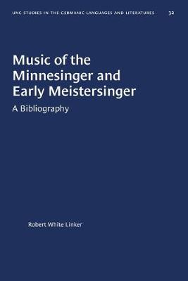 Music of the Minnesinger and Early Meistersinger: A Bibliography