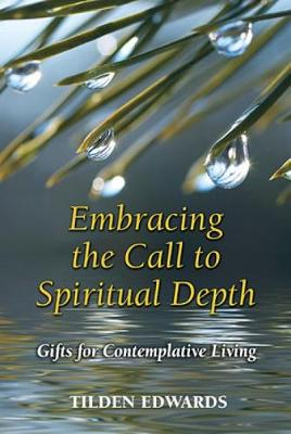 Embracing the Call to Spiritual Depth: Gifts for Contemplative Living