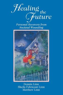 Healing the Future: Personal Recovery from Societal Wounding