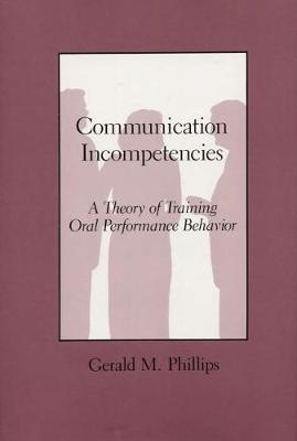 Communication Incompetencies: A Theory of Training Oral Performance Behavior
