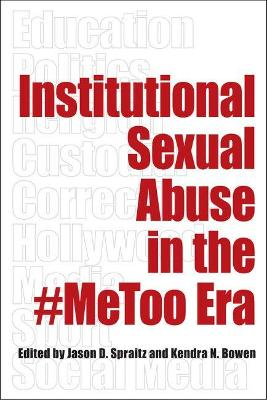 Institutional Sexual Abuse in the #MeToo Era