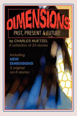 Dimensions: Stories of the Past, Present, and Future