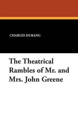 The Theatrical Rambles of Mr. and Mrs. John Greene