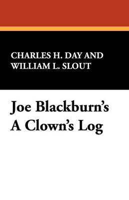 Joe Blackburn's A Clown's Log