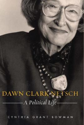 Dawn Clark Netsch: A Political Life
