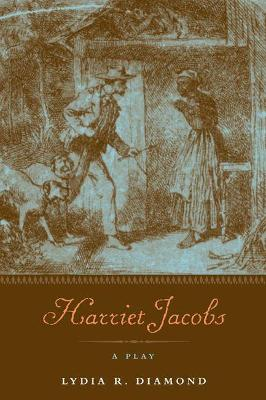 Harriet Jacobs: A Play