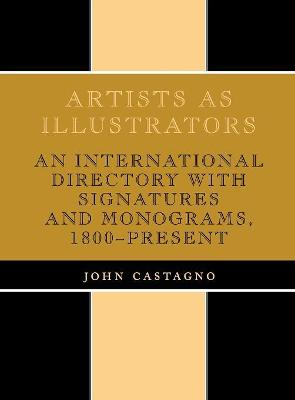Artists as Illustrators: An International Directory with Signatures and Monograms, 1800-Present