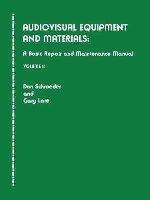 Audiovisual Equipment and Materials II: A Basic Repair and Maintenance Manual