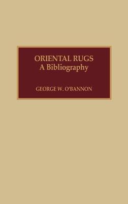 Oriental Rugs: A Bibliography