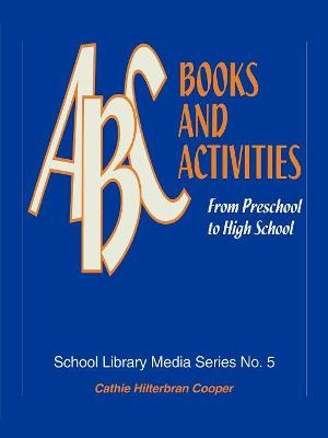 ABC Books and Activities: From Preschool to High School