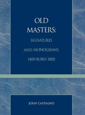 Old Masters Signatures and Monograms, 1400-Born 1800