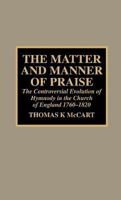 The Matter and Manner of Praise: The Controversial Evolution of Hymnody in the Church of England, 1760-1820