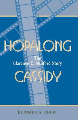 Hopalong Cassidy: The Clarence E. Mulford Story