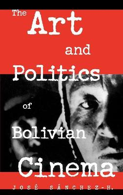 The Art and Politics of Bolivian Cinema