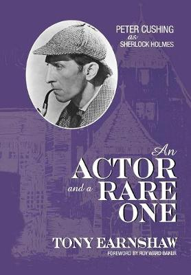 An Actor and a Rare One: Peter Cushing as Sherlock Holmes