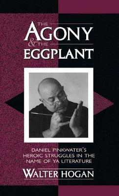 The Agony and the Eggplant: Daniel Pinkwater's Heroic Struggles in the Name of YA Literature
