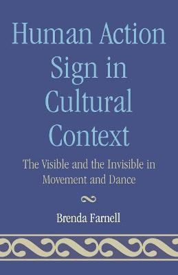Human Action Signs in Cultural Context: The Visible and the Invisible in Movement and Dance