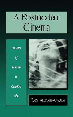 A Postmodern Cinema: The Voice of the Other in Canadian Film