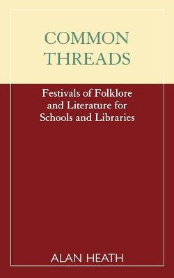 Common Threads: Festivals of Folklore and Literature for Schools and Libraries