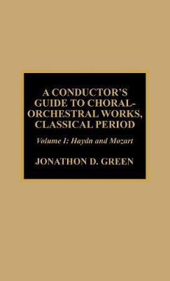 A Conductor's Guide to Choral-Orchestral Works, Classical Period: Haydn and Mozart