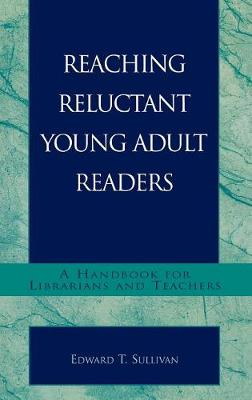 Reaching Reluctant Young Adult Readers: A Handbook for Librarians and Teachers