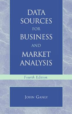 Data Sources for Business and Market Analysis: 4th Ed.
