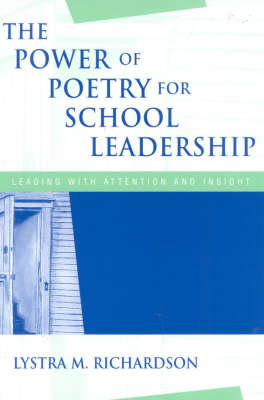 The Power of Poetry for School Leadership: Leading With Attention and Insight