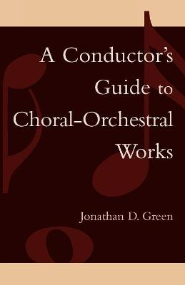 A Conductor's Guide to Choral-Orchestral Works: Part I
