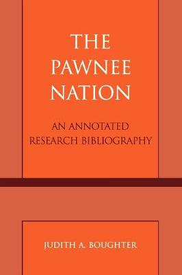 The Pawnee Nation: An Annotated Research Bibliography