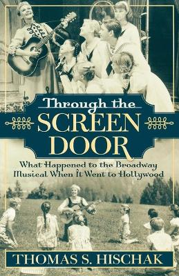Through the Screen Door: What Happened to the Broadway Musical When it Went to Hollywood