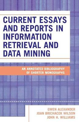 Current Essays and Reports in Information Retrieval and Data Mining: An Annotated Bibliography of Shorter Monographs