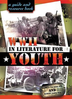 World War II in Literature for Youth: A Guide and Resource Book