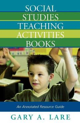 Social Studies Teaching Activities Books: An Annotated Resource Guide