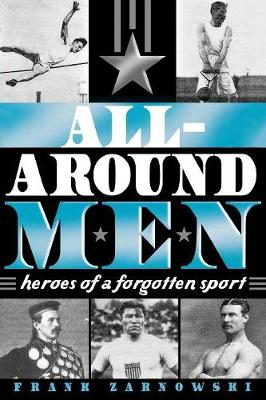 All-Around Men: Heroes of a Forgotten Sport