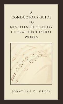 A Conductor's Guide to Nineteenth-Century Choral-Orchestral Works