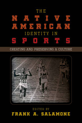 The Native American Identity in Sports: Creating and Preserving a Culture