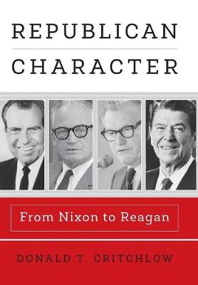 Republican Character: From Nixon to Reagan
