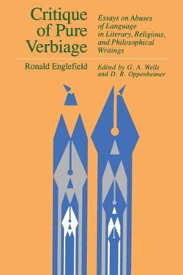 Critique of Pure Verbiage: Essays on Abuses of Language in Literary, Religious and Philosophical Writings