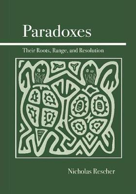 Paradoxes: Their Roots, Range, and Resolution