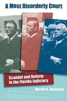 A Most Disorderly Court: Scandal and Reform in the Florida Judiciary