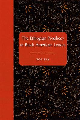 The Ethiopian Prophecy in Black American Letters